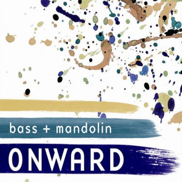 Brian Oberlin w/ Bass+Mandolin – Onward