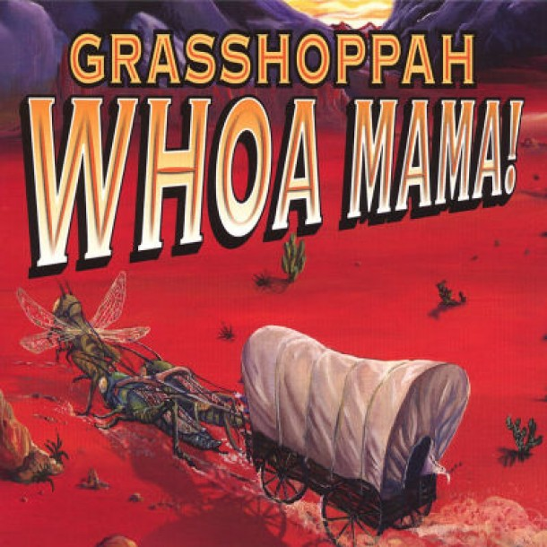 Grasshoppah – Whoa Mama! – River Song
