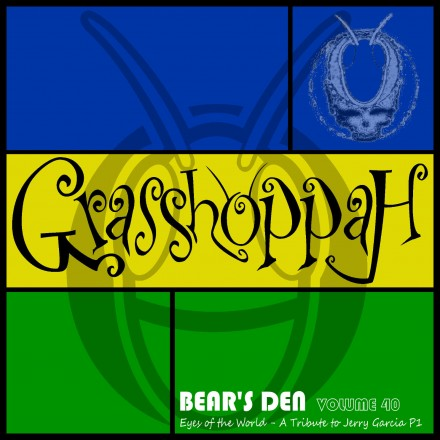 Special Release – Bear's Den Vol. 40: Eyes of the World – A Grasshoppah Tribute to Jerry Garcia Part 1